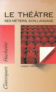 Le theatre, ses metiers, son langage
